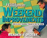 Weekend Improvements, Reader's Digest Editors and Family Handyman Magazine Editors, 0895776855