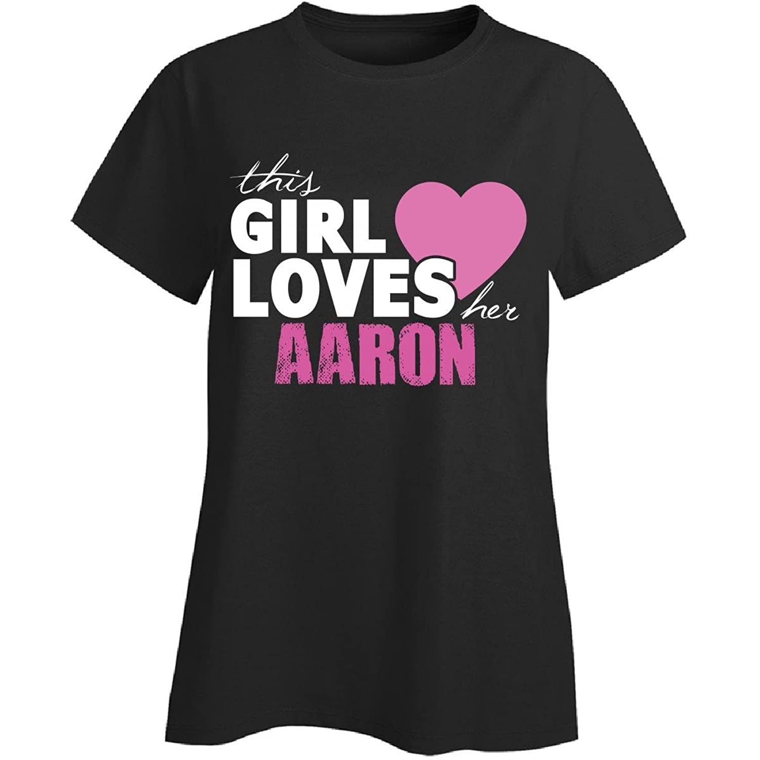 This Girl Loves Her Aaron Personal Valentines Gift - Ladies T-shirt