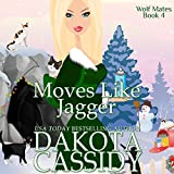 Moves Like Jagger: Wolf Mates, Book 4