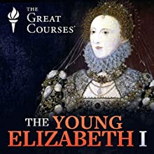 The Young Elizabeth I Miscellaneous by Robert Bucholz Narrated by Robert Bucholz
