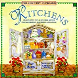 img - for Kitchens: Imaginative Tips & Sensible Advice for Decorating, Equipping & Enjoying (The Country Cupboard Series) book / textbook / text book