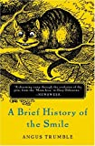 A Brief History of the Smile, Angus Trumble, 0465087795
