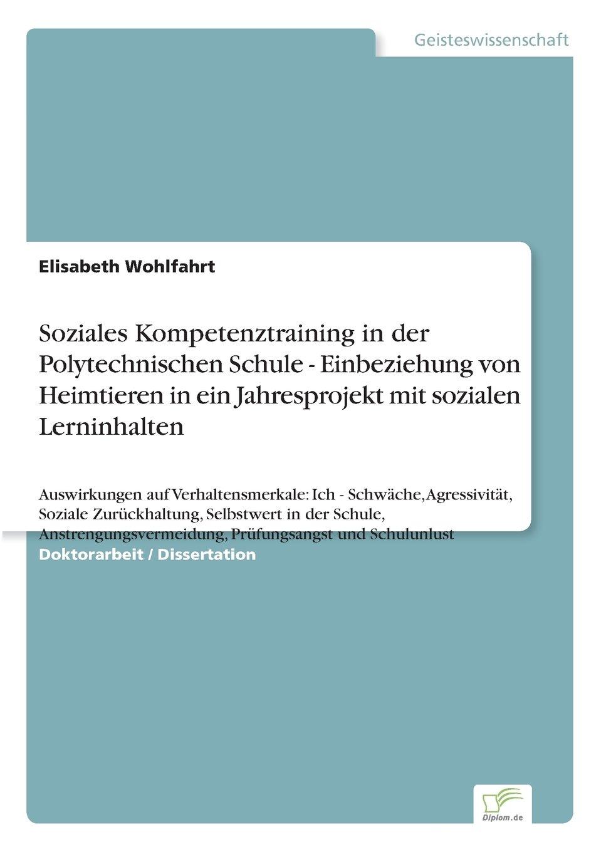 Read Online Soziales Kompetenztraining in der Polytechnischen Schule - Einbeziehung von Heimtieren in ein Jahresprojekt mit sozialen Lerninhalten (German Edition) PDF