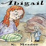 Abigail | K. Meador