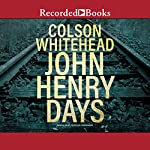 John Henry Days | Colson Whitehead