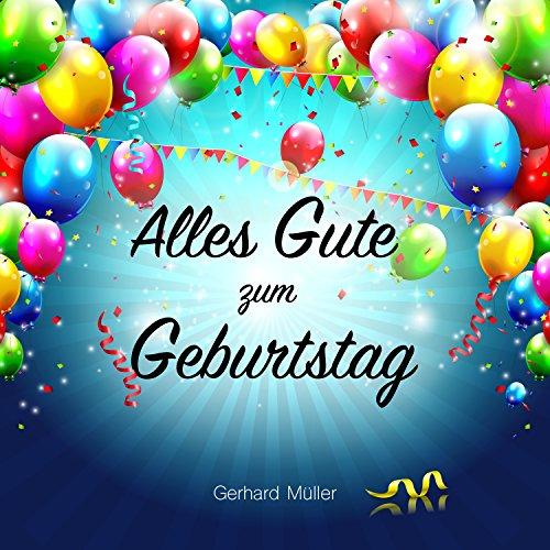 Alles Gute Zum Geburtstag By Gerhard Muller On Amazon Music Amazon Com