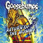 Classic Goosebumps: Return of the Mummy | R. L. Stine