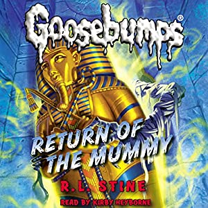 Classic Goosebumps: Return of the Mummy Audiobook