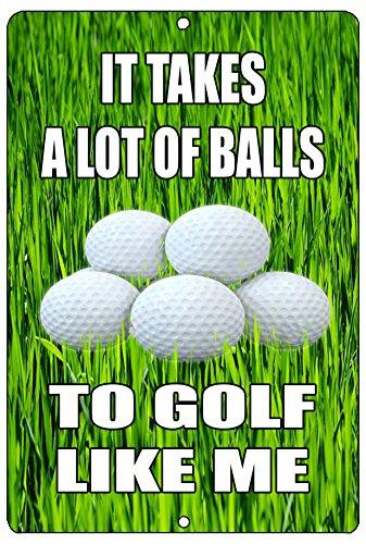 Rogue River Tactical Funny Golf Metal Tin Sign Golf Wall Decor It Takes a Lot of Balls to Golf Like Me Man Cave Bar (Golf Tin Sign)