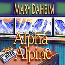 Alpha Alpine: An Emma Lord Mystery, Book 27 Audiobook by Mary Daheim Narrated by Tanya Eby