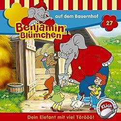 Benjamin auf dem Bauernhof (Benjamin Blümchen 27)