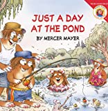Just a Day at the Pond, Mercer Mayer, 0606233822