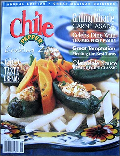 Chile Pepper Magazine Mexican Cuisine Issue August 2003 Oaxacan Moles, Grilled Carne Asada, Mexican City Kitchen, Beans, Tacos, Tex-Mex