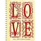 Love 2016 – 2017 On-the-Go Weekly Planner: 17-Month Calendar with Pocket