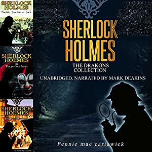Sherlock Holmes: The Drakons Collection Audiobook
