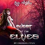 Quest of the Elves: The Elven Saga, Book 2 of 4 | Emanuel Fynn