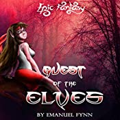 Quest of the Elves: The Elven Saga, Book 2 of 4 | Emanuel Fynn