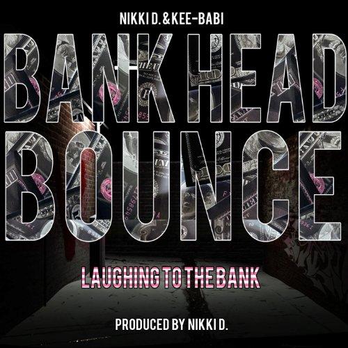 Amazon.com: Bank Head Bounce: Nikki D. & Kee-Babi: MP3 Downloads