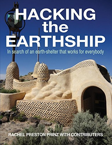 Hacking the Earthship In Search of an Earth-Shelter that WORKS for EveryBody [Preston Prinz, Rachel] (Tapa Blanda)