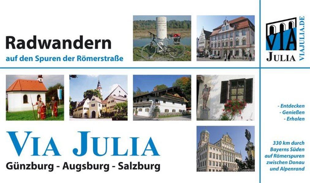 Radwandern auf den Spuren der Römerstrasse Via Julia: Günzburg - Augsburg - Salzburg