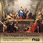 The Origins of Christianity | Prof. David Zachariah Flanagin PhD
