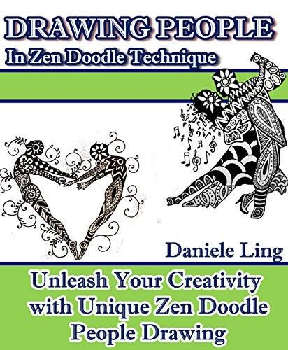 Drawing People  In Zen Doodle Technique: Unleash Your Creativity with Unique Zen Doodle People Drawing (Unleash Your Zen Doodle Imagination Book 2)