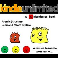 Atomic Structure: Lumi and Naum Explain (English Edition)