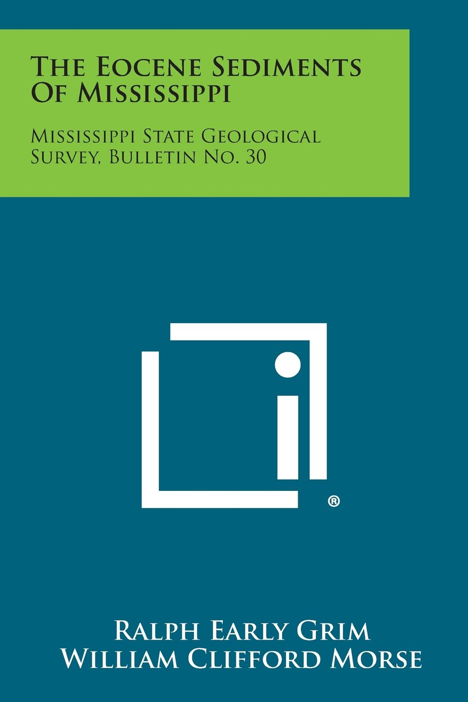 Read Online The Eocene Sediments Of Mississippi: Mississippi State Geological Survey, Bulletin No. 30 PDF