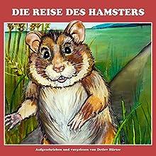 Die Reise des Hamsters Hörbuch von Detlev Hürter Gesprochen von: Detlev Hürter