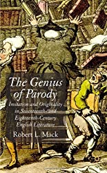 The Genius of Parody: Imitation and Originality in Seventeenth and Eighteenth-Century English Literature