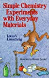 Simple Chemistry Experiments with Everyday Materials, Louis V. Loeschnig, 0806906898