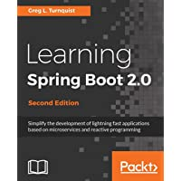 Learning Spring Boot 2.0 -: Simplify the development of lightning fast applications based on microservices and reactive…