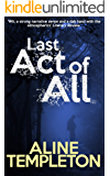 Last Act of All