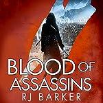Blood of Assassins: The Wounded Kingdom, Book 2 | RJ Barker