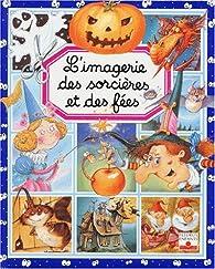 L'Imagerie des sorcières et des fées par Emilie Beaumont