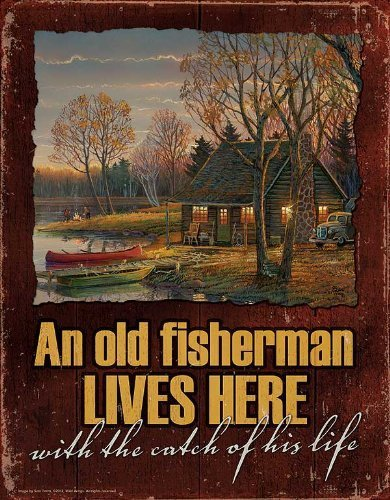 An Old Fisherman Lives Here with the Catch of His Life Scenic Tin Sign by Sam Timm by Wild Wings