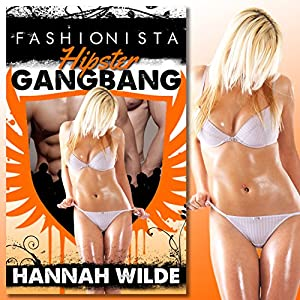 Fashionista Hipster Gangbang Audiobook