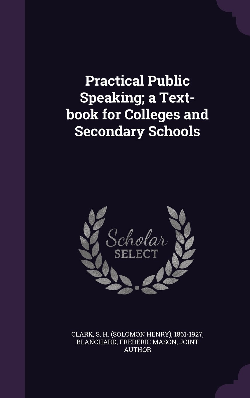 Download Practical Public Speaking; A Text-Book for Colleges and Secondary Schools PDF