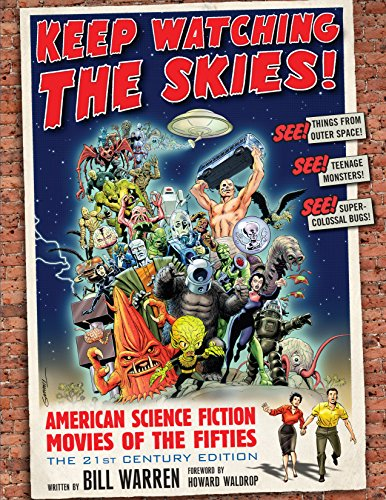 - Keep Watching the Skies!: American Science Fiction Movies of the Fifties, The 21st Century Edition
