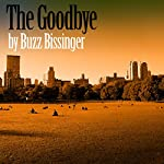 The Goodbye | Buzz Bissinger
