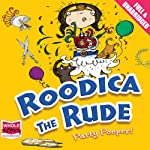 Roodica the Rude: Party Pooper! | Margaret Ryan