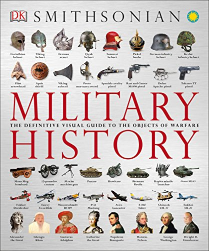 Pdf History Military History: The Definitive Visual Guide to the Objects of Warfare
