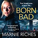 Born Bad Audiobook by Marnie Riches Narrated by Samantha Seager