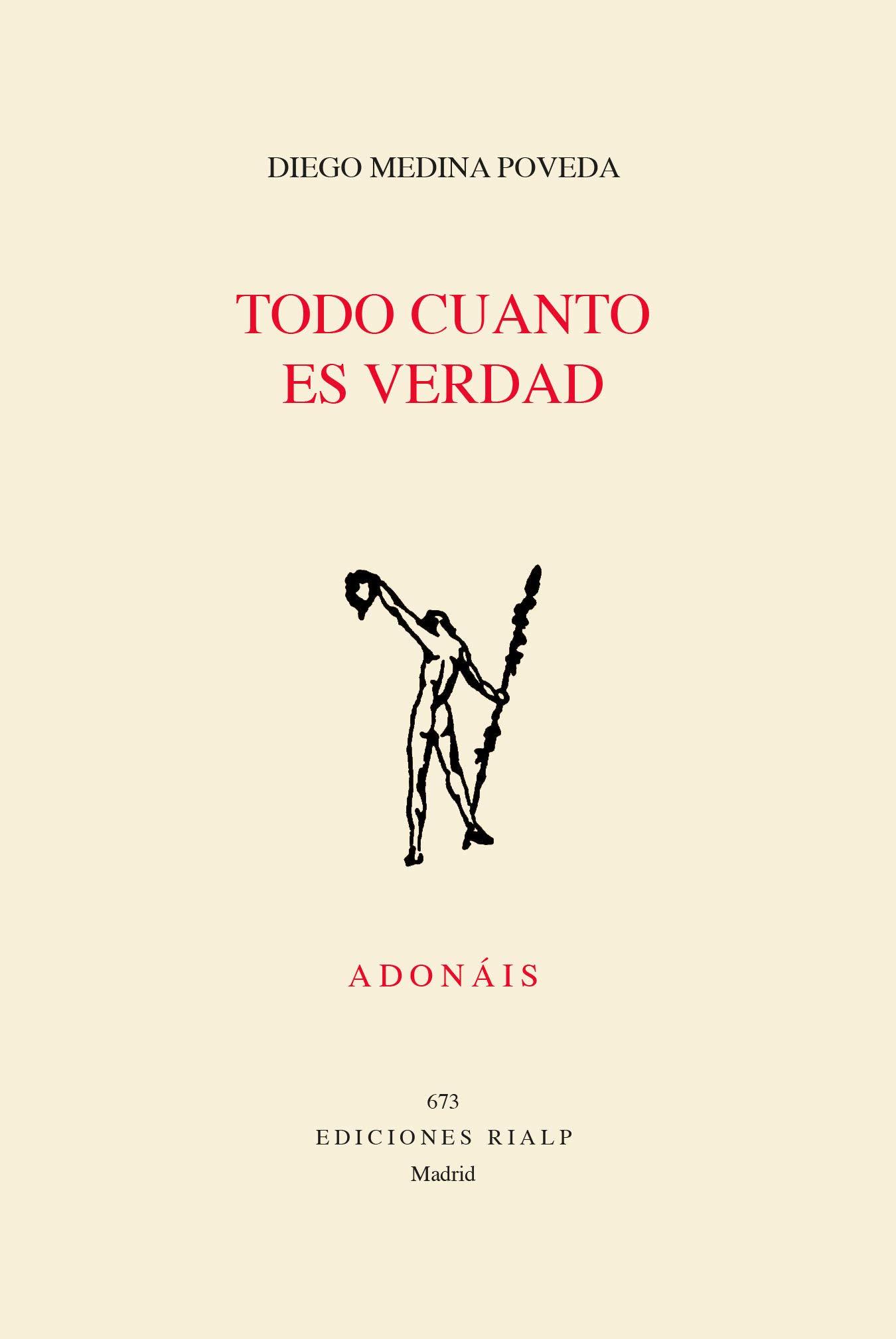 Todo cuanto Es Verdad: 673 (Poesía. Adonáis): Amazon.es: Medina Poveda,  Diego: Libros