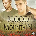 Blood on the Mountain Audiobook by P. D. Singer Narrated by Finn Sterling