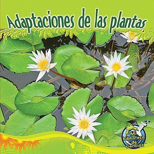 Adaptaciones de las plantas (Mi biblioteca de ciencias/ My Science Library)