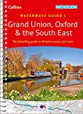 Grand Union, Oxford & the South East No. 1: The bestselling guides to Britain's canals and rivers (Collins Nicholson Waterways Guides)