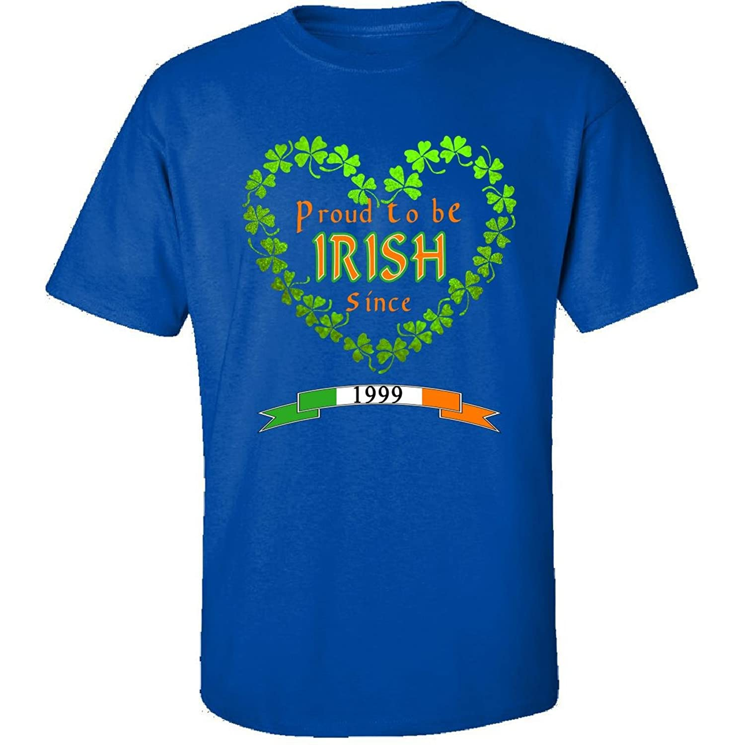 Proud To Be Irish Since 1999 Cool Birthday Gift For Friends - Adult Shirt