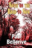 Notes on the Road to Now, Paul Bellerive, 1937536475