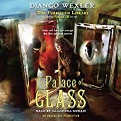 The Palace of Glass: The Forbidden Library, Volume 3 | Django Wexler